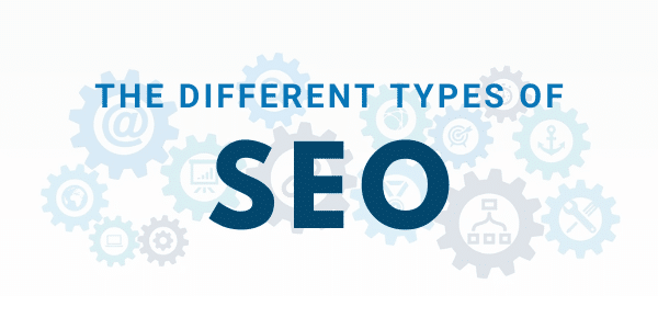 A Complete Guide to the Different Types of SEO