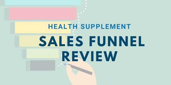 Health Supplement Sales Funnel Review